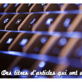 ecrire pour le web : les titres impactant